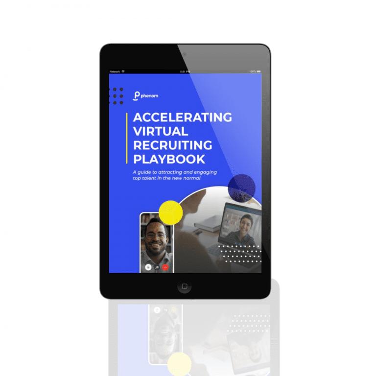 "Phenom: The ""Accelerating virtual recruiting playbook"""
